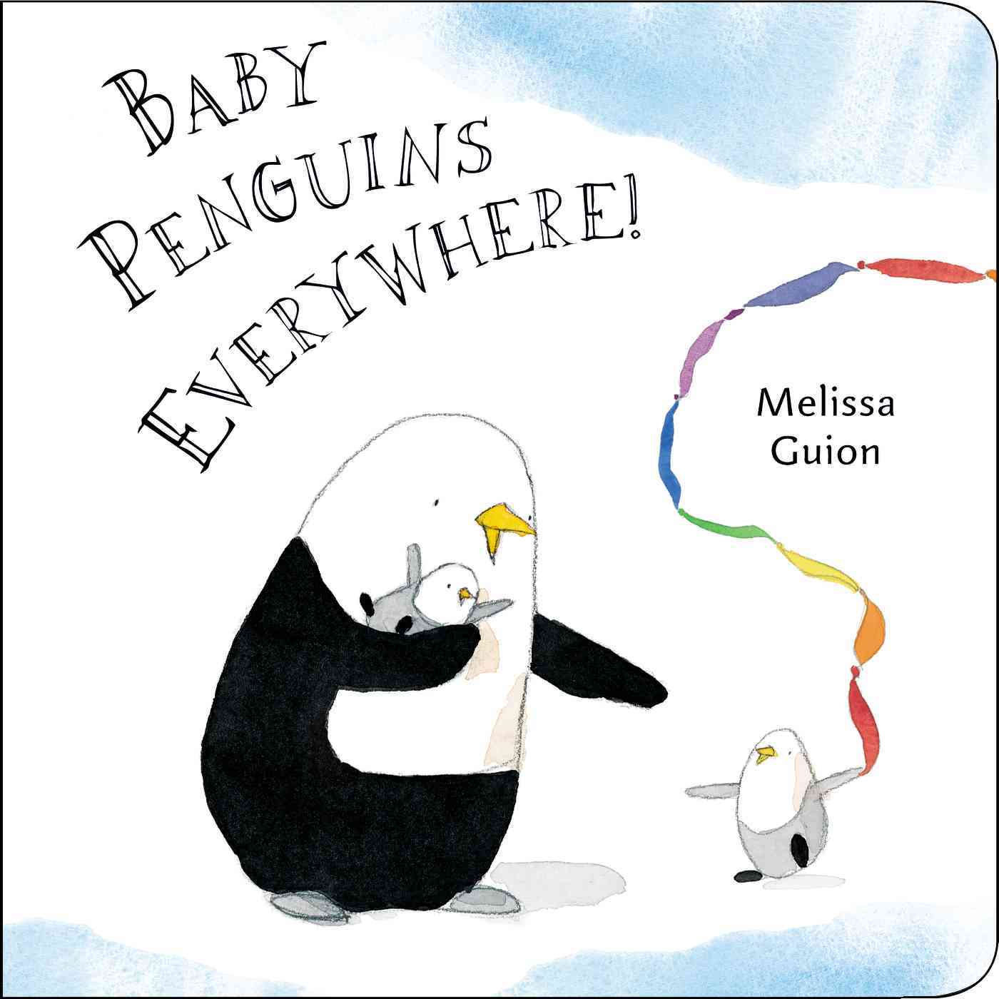 Baby Penguins Everywhere! By Guion, Melissa/ Guion, Melissa (ILT)