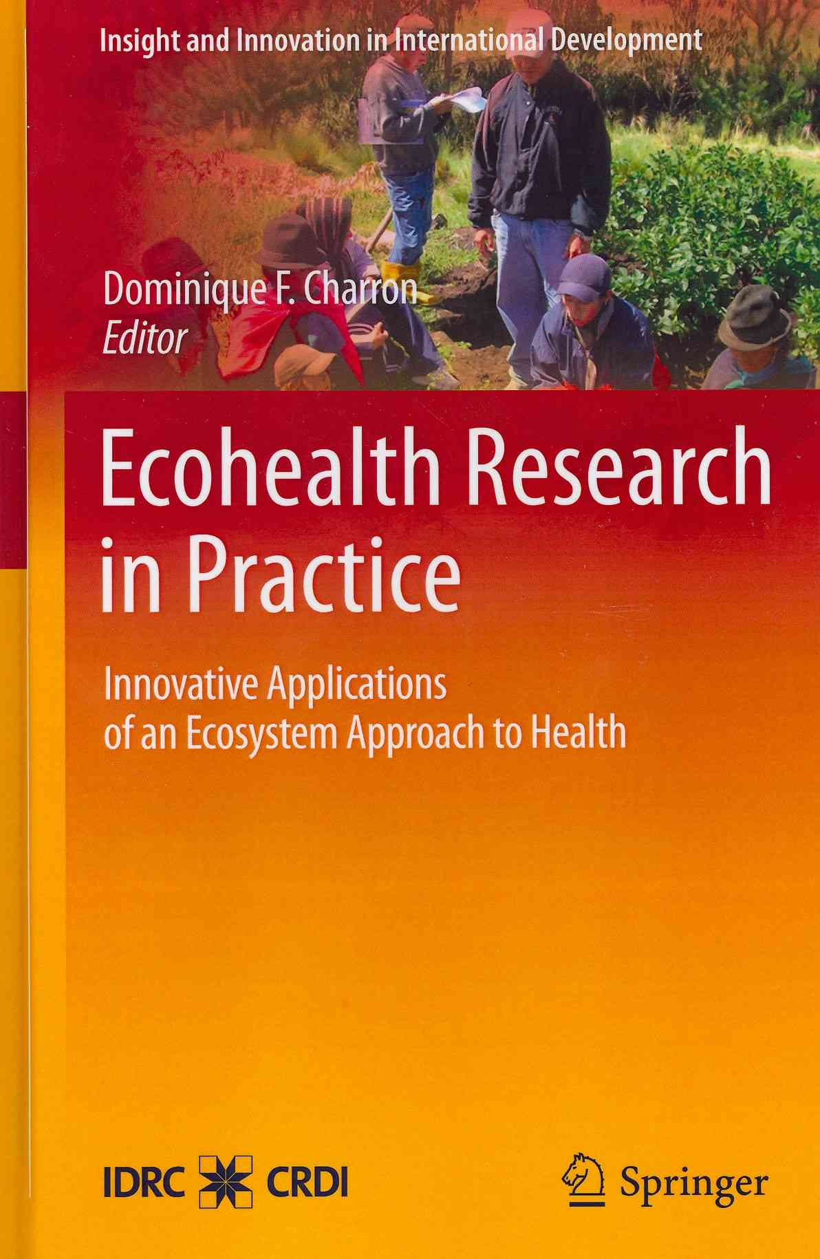 Ecohealth Research in Practice By Charron, Dominique F. (EDT)